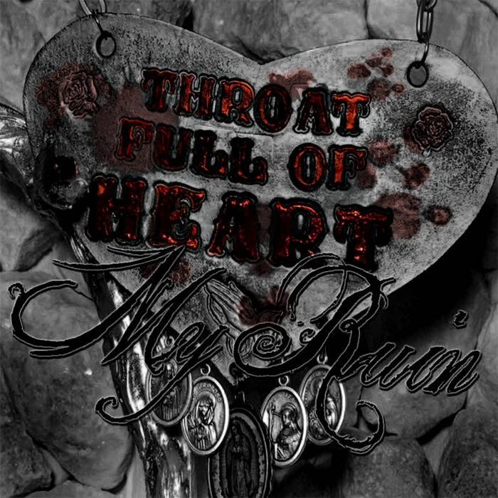Lyric glad i got jesus down in my heart lyrics : Throat Full Of Heart   MY RUIN