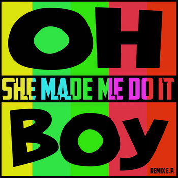 Oh Boy Remix EP by She Made Me Do It
