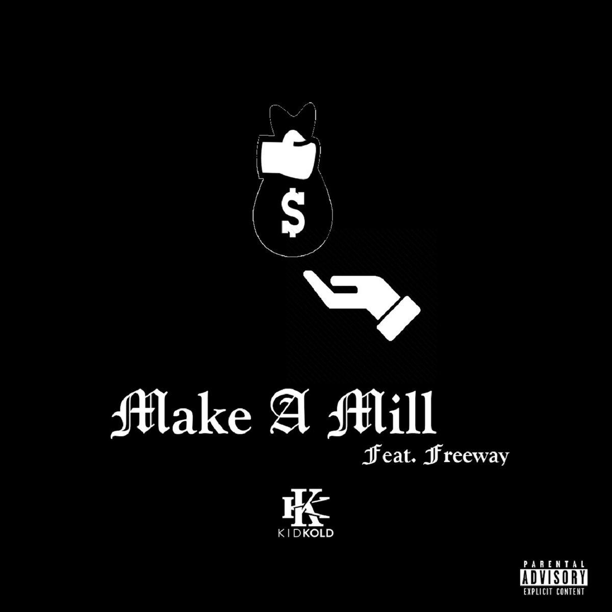 Make A Mill (feat. Freeway ) ( prod. DJ Mercilless)