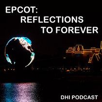 EPCOT - Reflections to Forever - Part Three cover art
