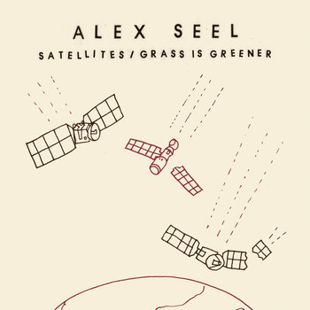 Satellites / Grass Is Greener by Alex Seel