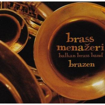 Brazen by Brass Menažeri