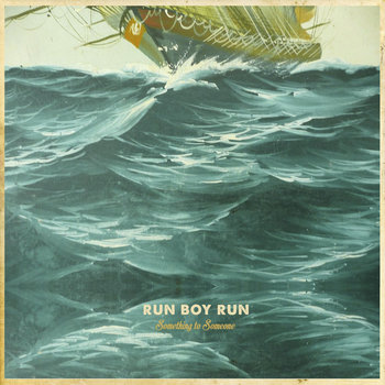 Something to Someone by Run Boy Run