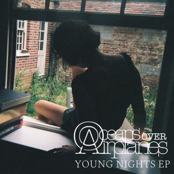 Young Nights by Oceans Over Airplanes