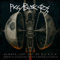 Always Just Out of R.E.A.C.H. (Robotic Eclosion After Coming Hylozoic) (Remastered) cover art