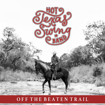 Off the Beaten Trail by Hot Texas Swing Band
