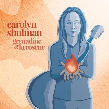 Grenadine & Kerosene by Carolyn Shulman
