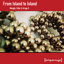 [BR136] : Moogly, Fe_De & Grego G - From Island To Island ep cover art
