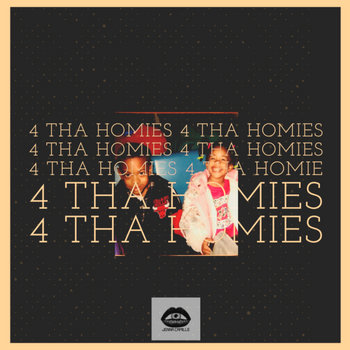 4 Tha Homies by Jenna Camille