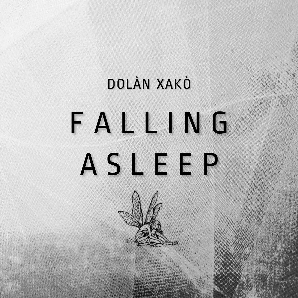 Dolàn Xakò – FALLING ASLEEP
