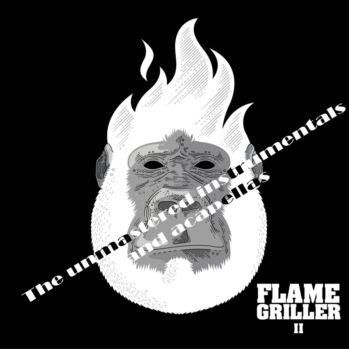 The Unmastered Instrumentals and Acapellas | Flame Griller