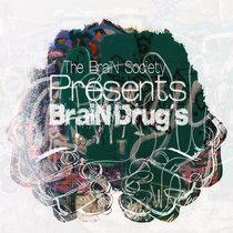 The BraiN Society Presents: BraiN Drug'S cover art