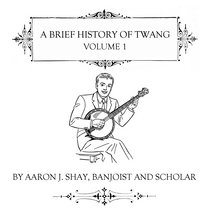 A Brief History of Twang, Volume One cover art