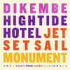 Dikembe/Hightide Hotel/Jet Set Sail/Monument Cover Art