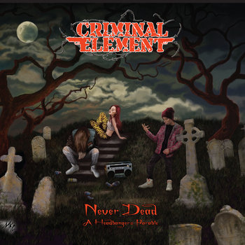 060 - Never Dead by CRIMINAL ELEMENT