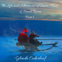 The Life and Adventures of Santa Claus Part 1 cover art