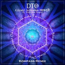 Gāyatrī Activation गायत्री [throat chakra] ft. Sabrina Sapal (Kompass Remix) cover art