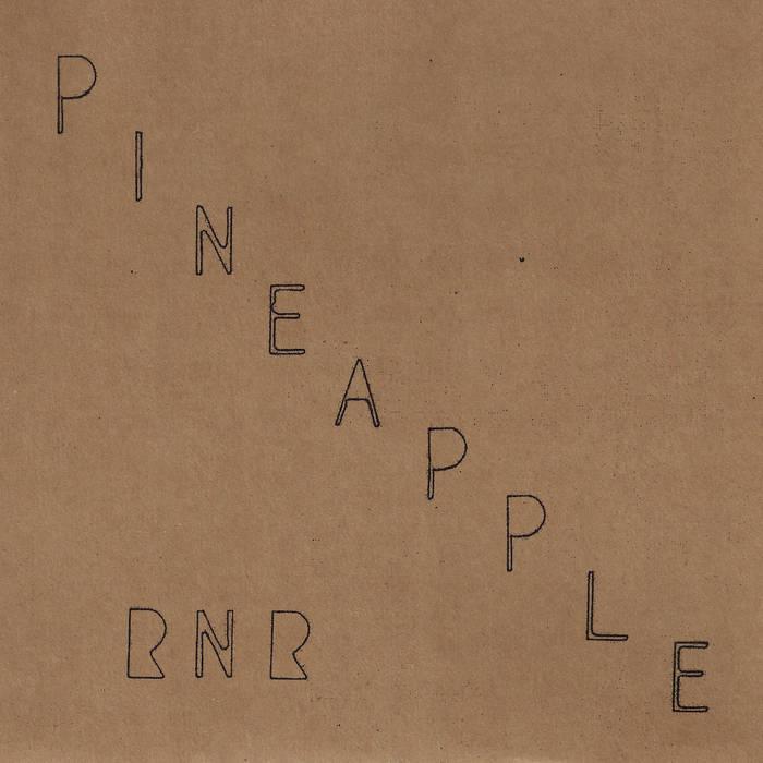 PINEAPPLE RnR