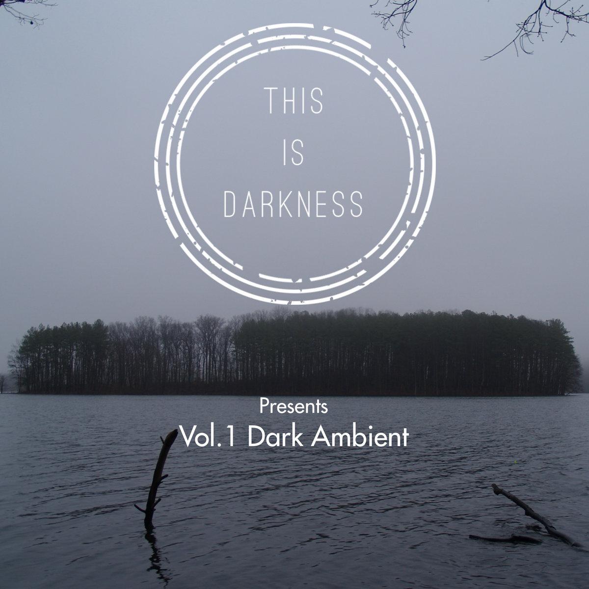 Vol 1 Dark Ambient | This Is Darkness
