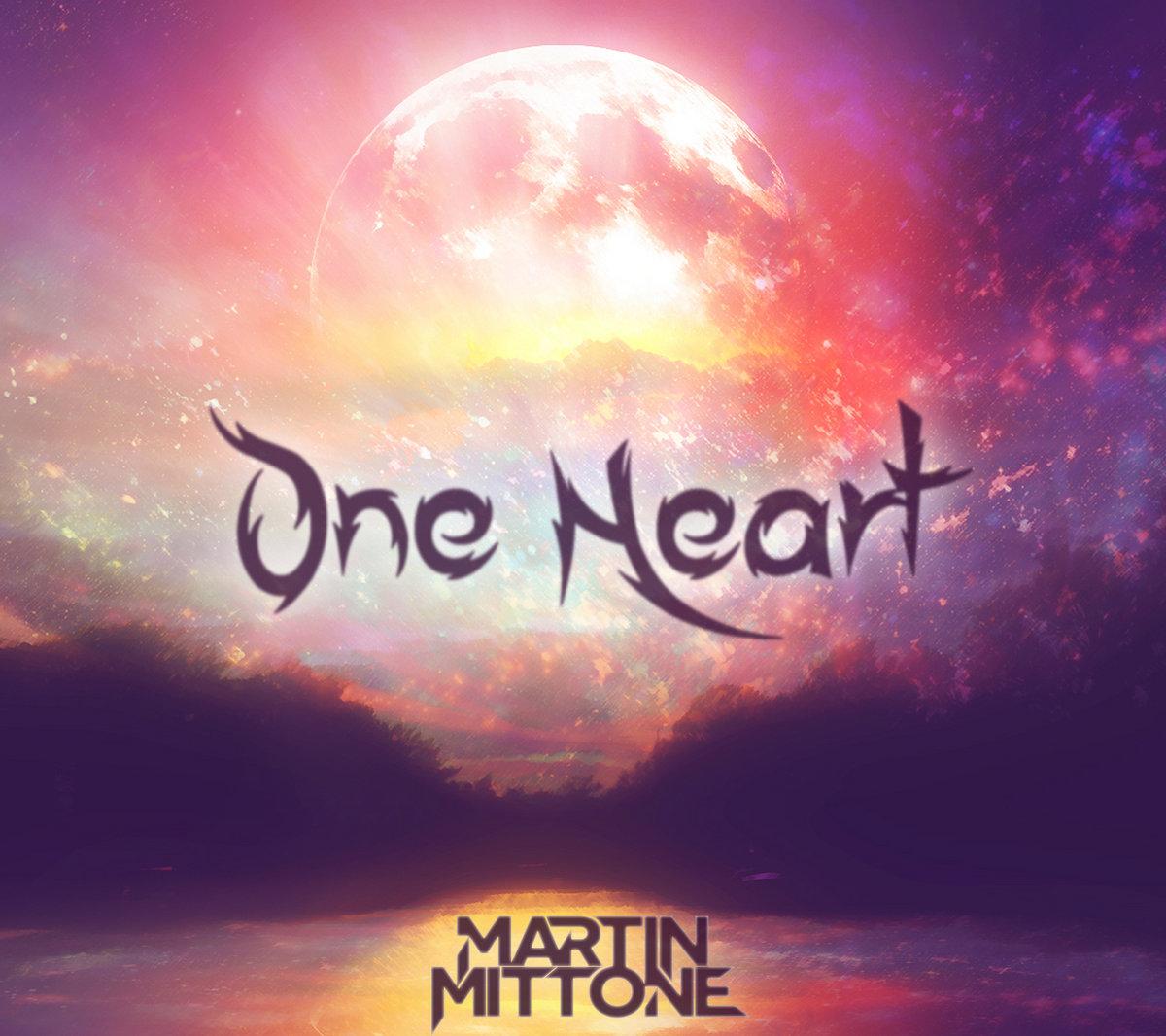 One Heart   Martin Mittone