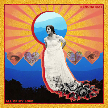 All of My Love by Senora May