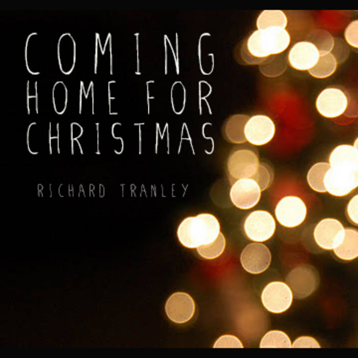 coming home for christmas by richard tranley - Coming Home For Christmas