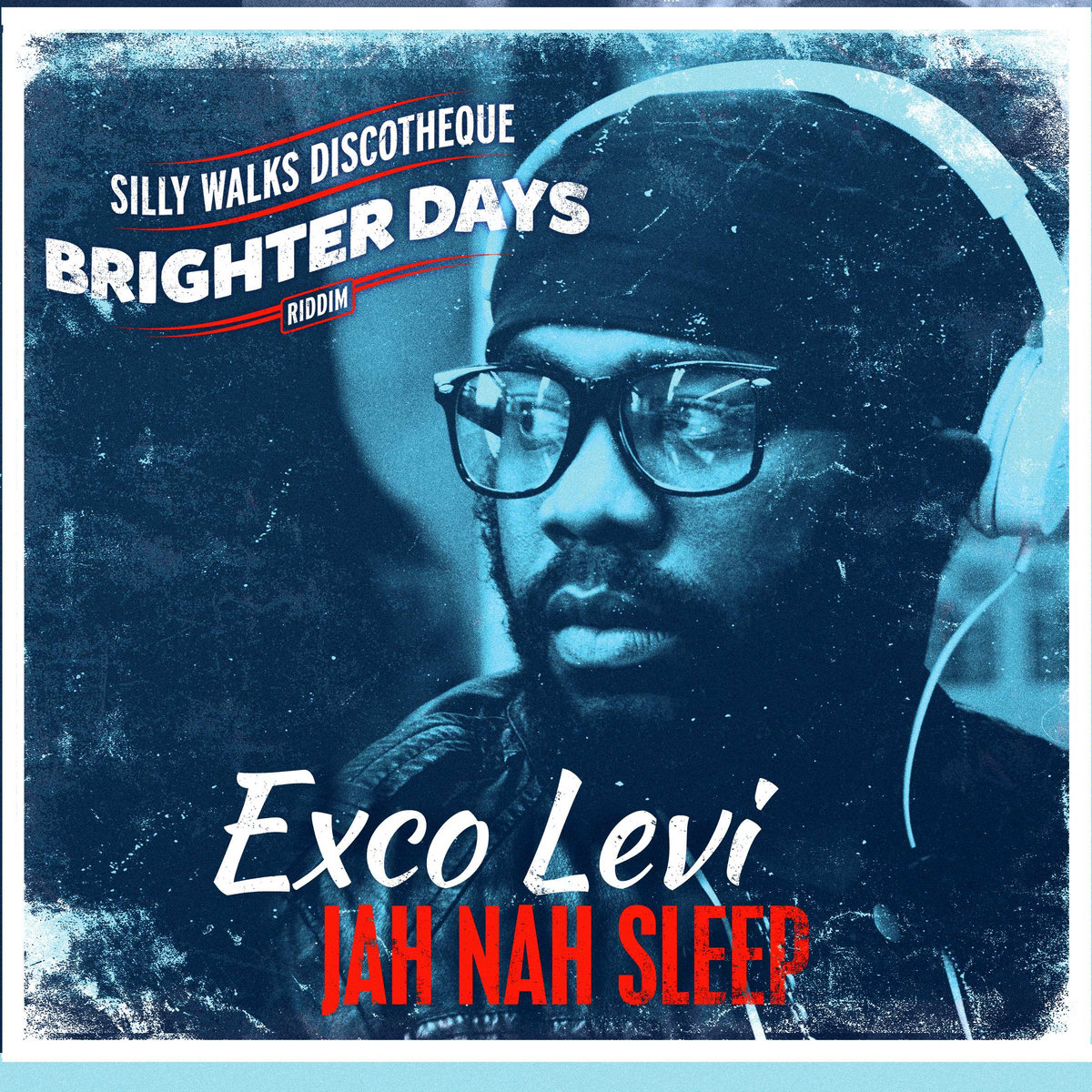 Jah Nah Sleep (Brighter Days Riddim) | Silly Walks Discotheque