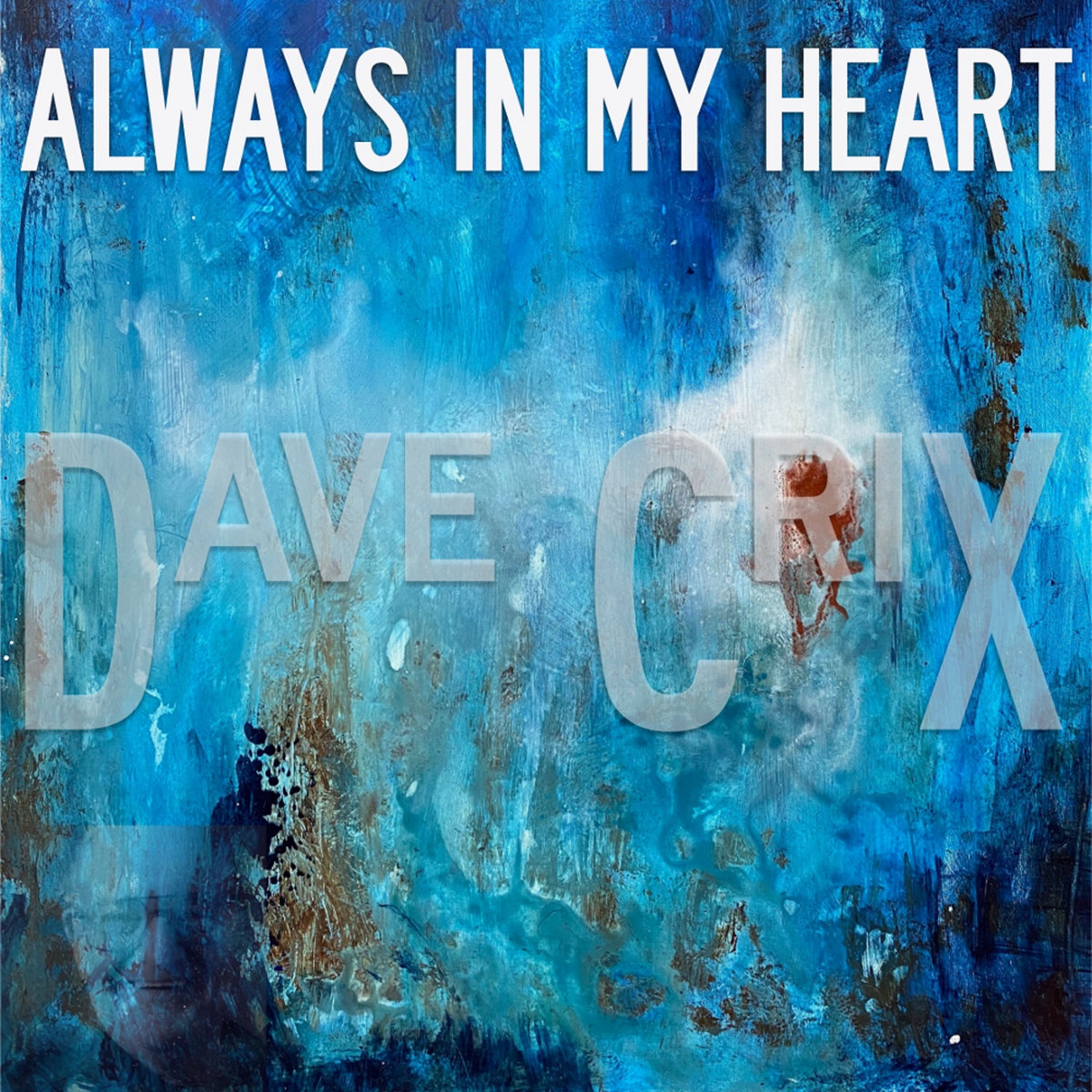 Always In My Heart by Dave Crix