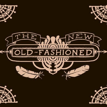 The New Old-Fashioned by The New Old-Fashioned