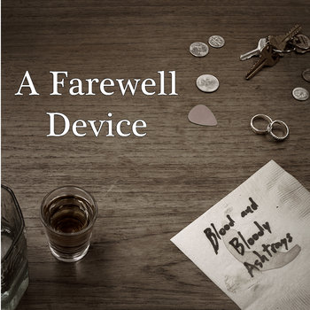 Blood and Bloody Ashtrays by A Farewell Device