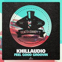 Khillaudio - Feel Good Groovin cover art