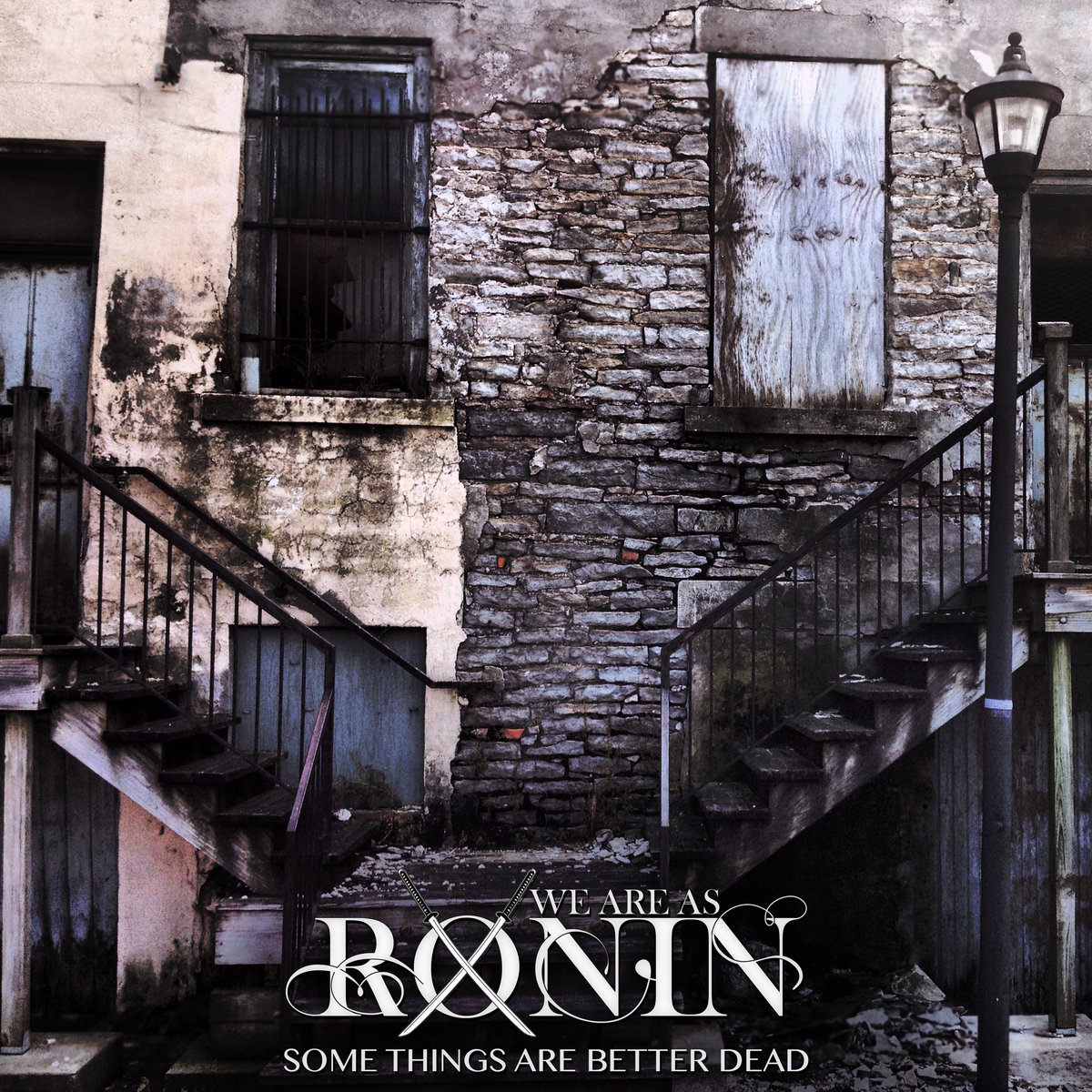 We Are as Ronin - Some Things Are Better Dead [EP] (2017)