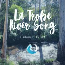 La Trobe River Song iTunes Playlist cover art