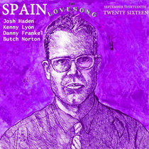Spain Love Song Los Angeles, CA 13 September 2016 With Butch Norton cover art