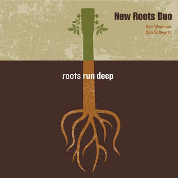Roots Run Deep by New Roots Duo