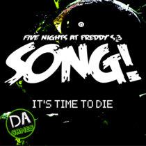 It's Time To Die (FNAF3) cover art