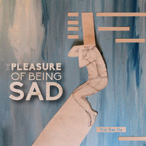 The Pleasure Of Being Sad cover art