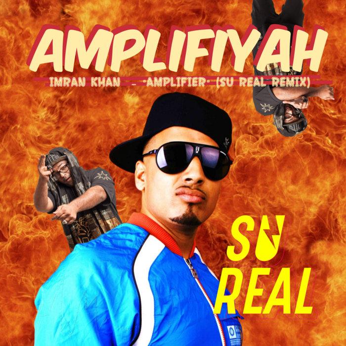 Amplifiyah Imran Khan Amplifier Desi Bass Remix Su Real