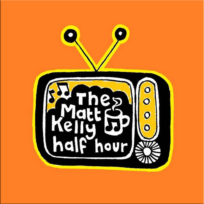 The Matt Kelly Half Hour cover art