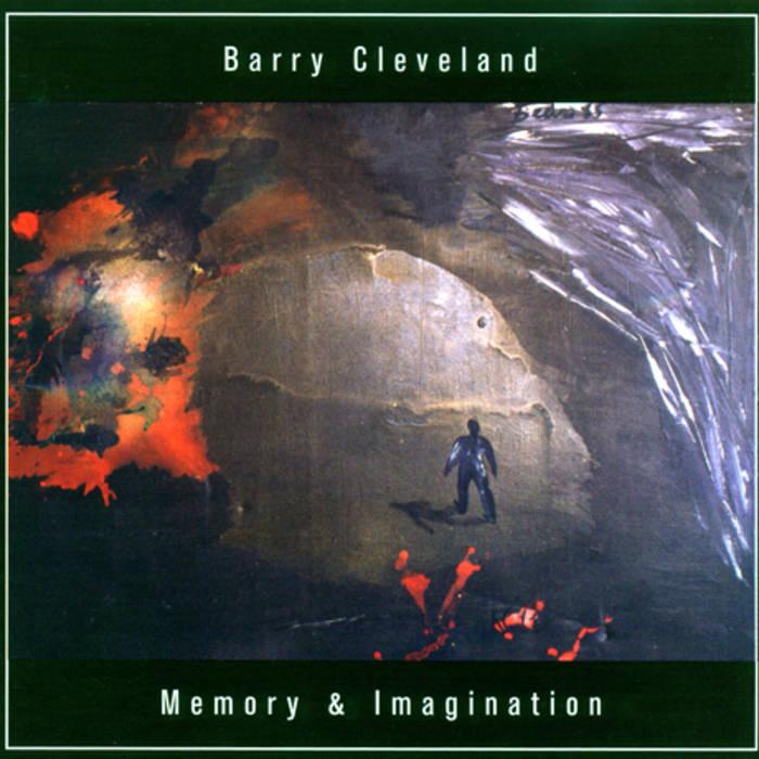 Memory Imagination Barry Cleveland