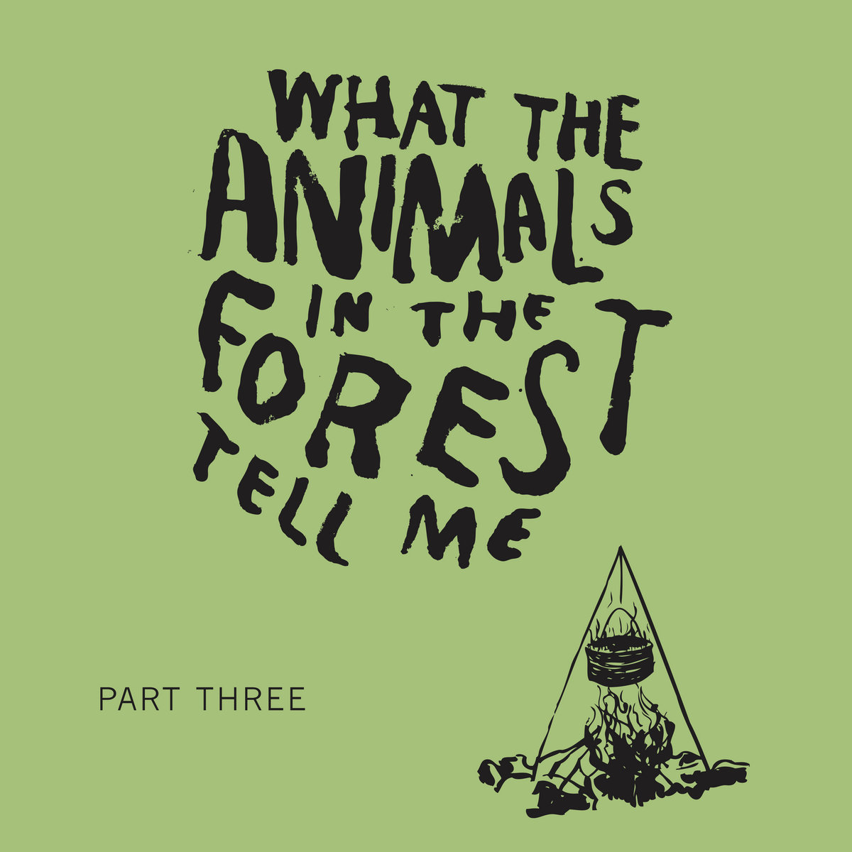 Ep. 7 | What the Animals in the Forest Tell Me (Part 3) by The Fruit Stare