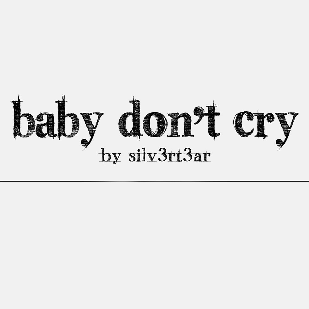Baby Dont Cry Elise Silv3rt3ar
