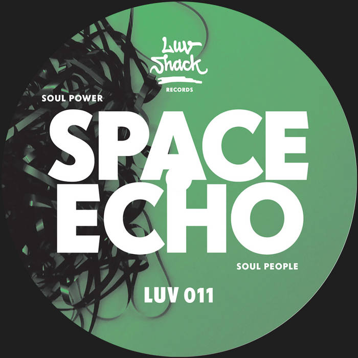 Space Echo - Soul Power - LUV011 cover art