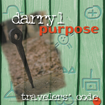 Travelers Code (1999) by Darryl Purpose
