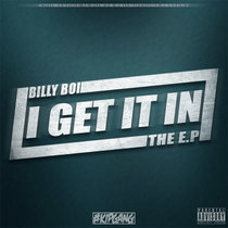 Billy Boi - I Get It In EP cover art
