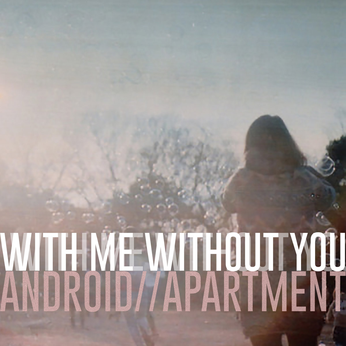 Dont Leave Me Alone 悲しい Android Apartment