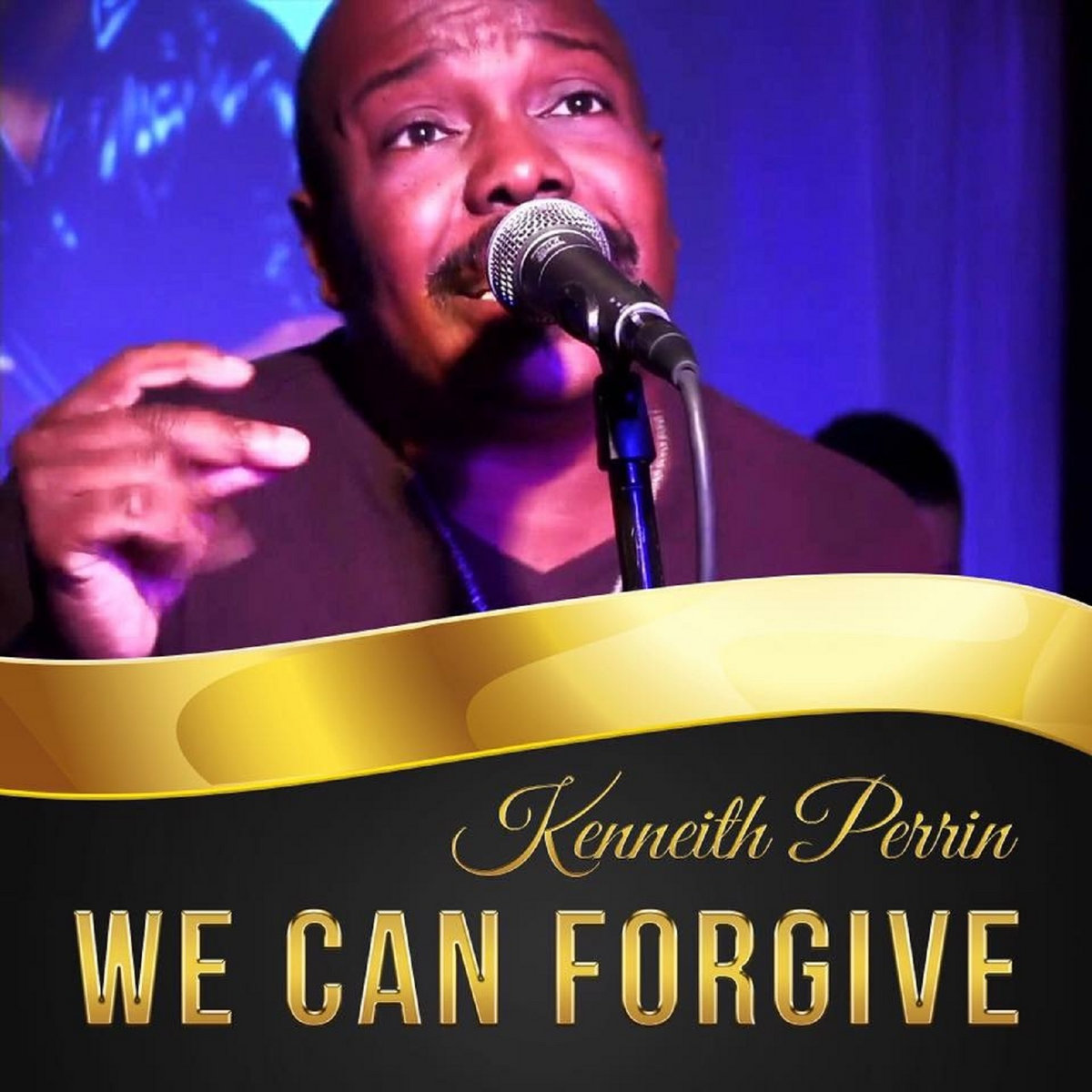 We Can Forgive by Kenneith Perrin