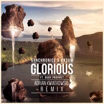 Glorious (feat. Ruby Prophet) [Adrian Kwiatkowski Remix] cover art