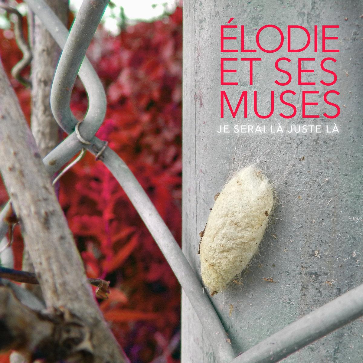Je Serai La Juste La Single Elodie Et Ses Muses Elodie Jolette
