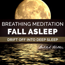 Fall Asleep - Mindful Breathing Meditation To Relax & Fall Asleep cover art